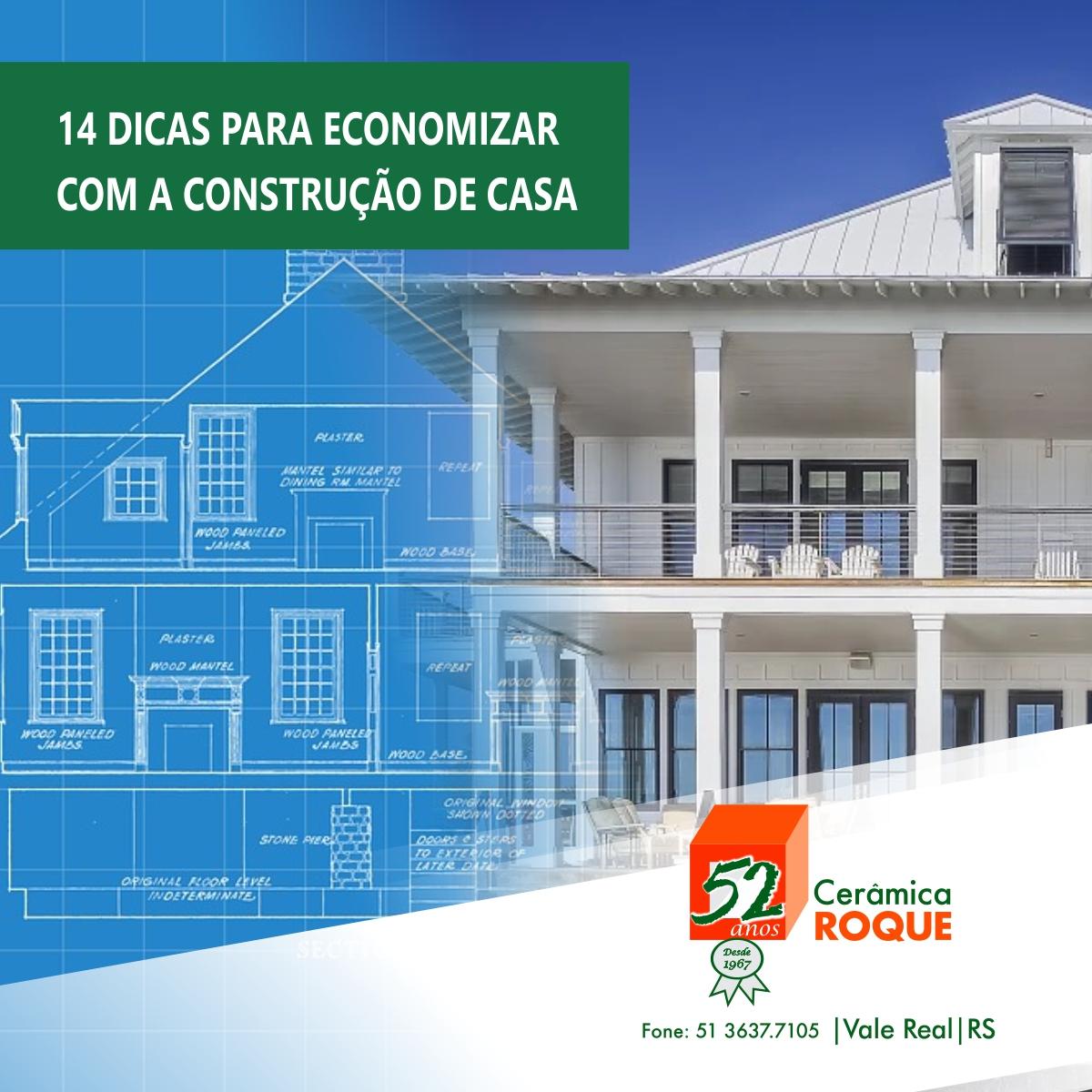 14 DICAS PARA ECONOMIZAR COM A CONSTRUÇÃO DE CASA